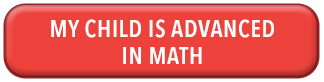 """A big red button on the website of Mathnasium Of Oakville North, Main Page. The button mentions """" My Child Is Advanced In Math"""".  On top of this button it says """"See if Mathnasium is the right for your child, click the button that applies best to find out"""""""