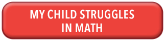 """A big red button on the website of Mathnasium Of Oakville North, Main Page. The button mentions """" My Child Struggles In Math"""" .  On top of this button it says """"See if Mathnasium is the right for your child, click the button that applies best to find out"""""""