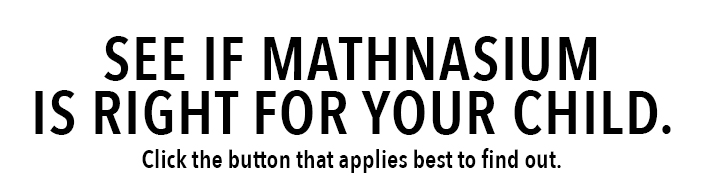 """The text mentions """"See if Mathnasium is right your your child. Click the button that applies best to find out"""". The text appears on Mathnasium Of Oakville South website, right on top of two buttons to choose from on how the child is doing in math."""